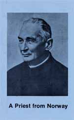 A PRIEST FROM NORWAY - THE VENERABLE KARL M SCHILLING CRSP